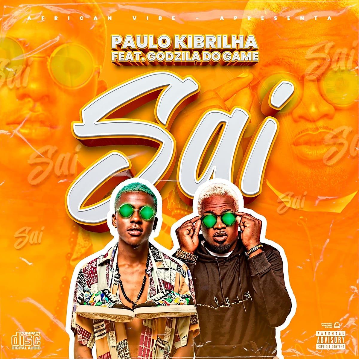 Paulo Kibrilha - Sai (feat. Godzila Do Game)