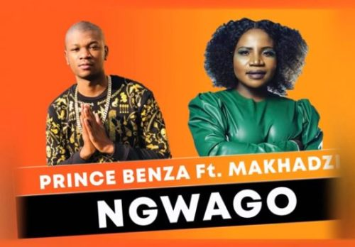 Prince Benza & Makhadzi - Ngwago