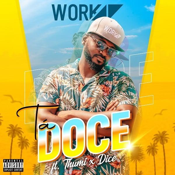 Work.47 - Tá Doce (feat. Dice & Thumi)