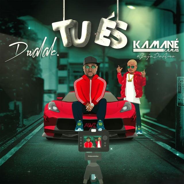 DWALAK - Tu És (feat. Kamané Kamas)