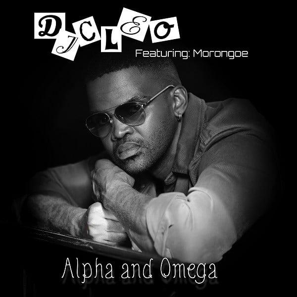 Dj Cleo - Alpha And Omega (feat. Morongoe)