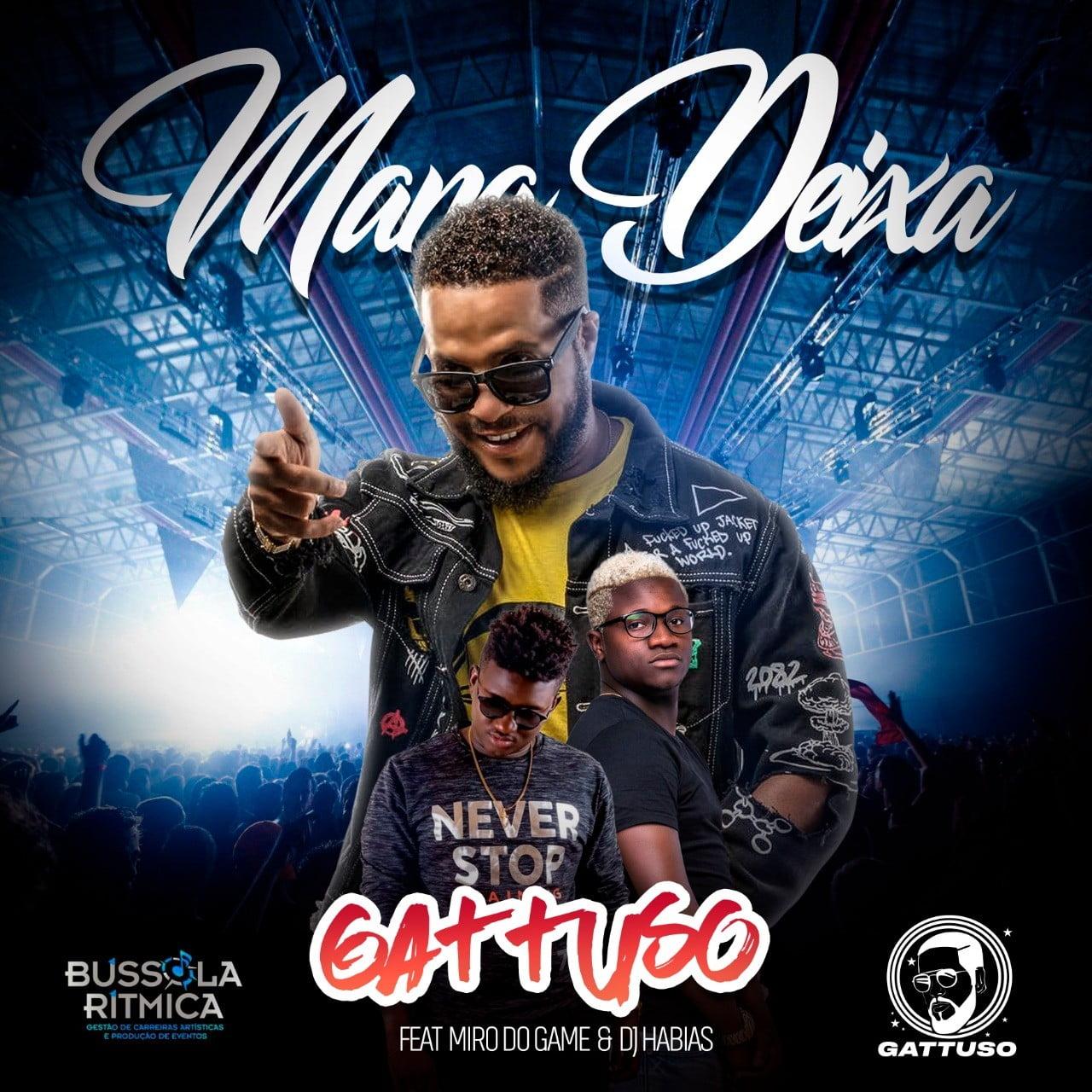 Gattuso - Mana Deixa (feat. Miro Do Game & DJ Habias)