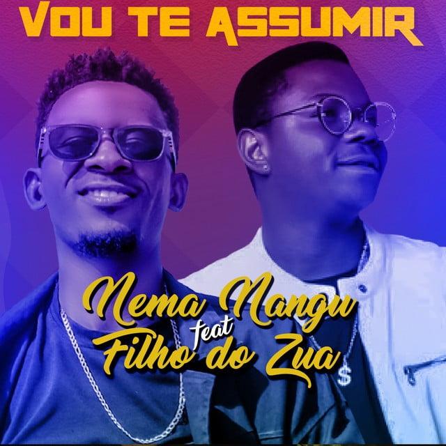 Nema Nangu - Vou Te Assumir (feat. Filho do Zua)