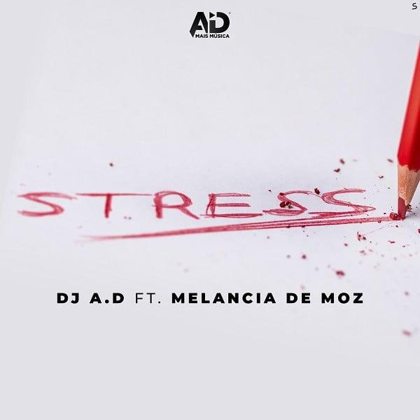 DJ AD - Stress (feat. Melancia De Moz)