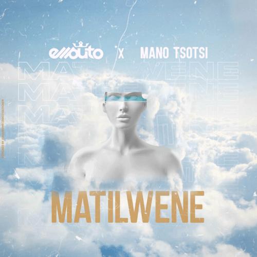 Ellputo x Mano Tsotsi - Matilwene