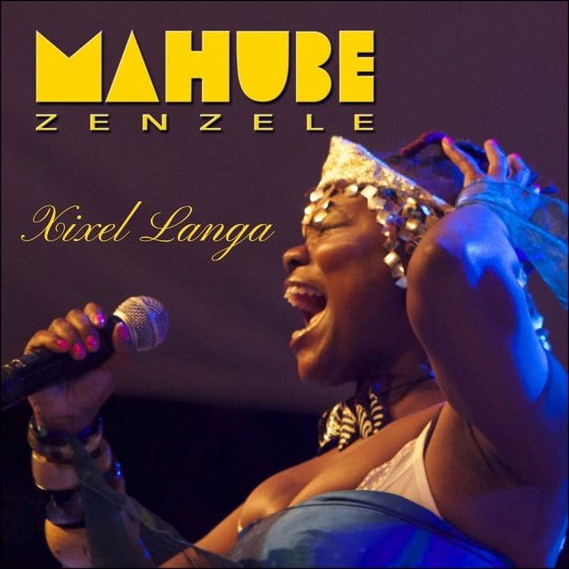 Xixel Langa - Mahube Zenzele