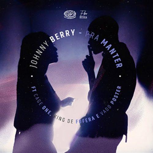 Johnny Berry - Prá Manter (feat. Cage One, King De Fofera & DJ Vado Poster)