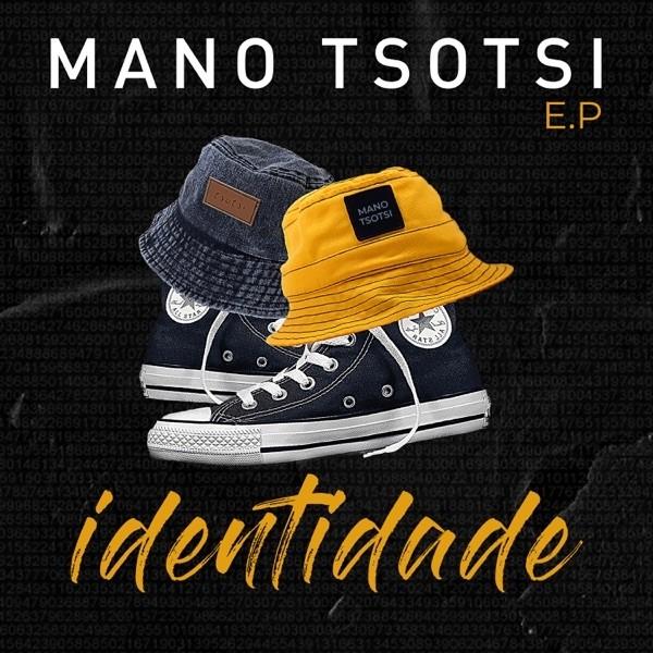 Mano Tsotsi - Identidade EP