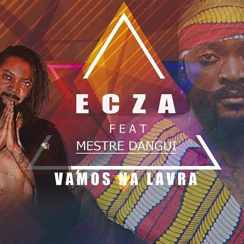 Ecza - Vamos Na Lavra (feat. Mestre Dangui)