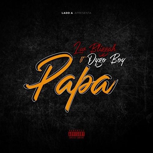 LW Bliggah - Papa (feat. Dygo Boy)