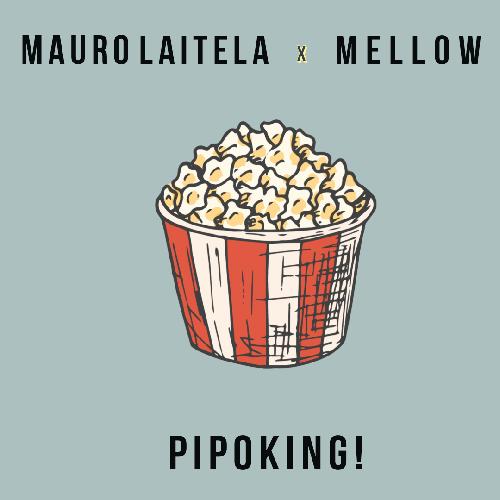 Mauro Laitela - Pipoking! (feat. Mellow)