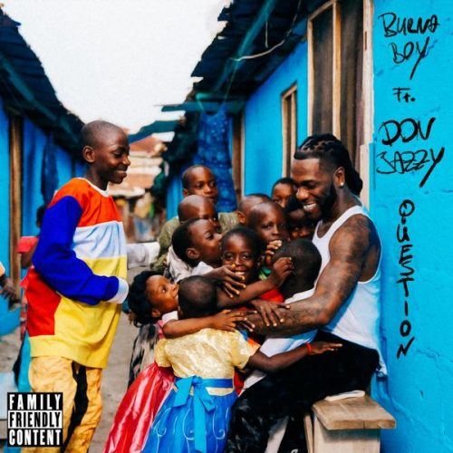 Burna Boy - Question (feat. Don Jazzy)