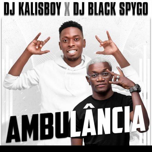 Dj Kalisboy & DJ Black Spygo - Ambulância