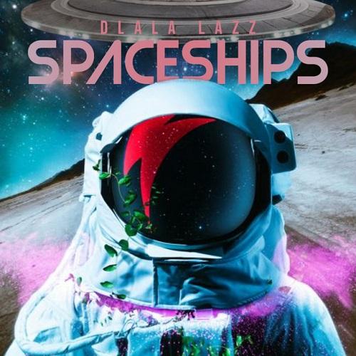 Dlala Lazz - SPACESHIPS (Dance Mix)
