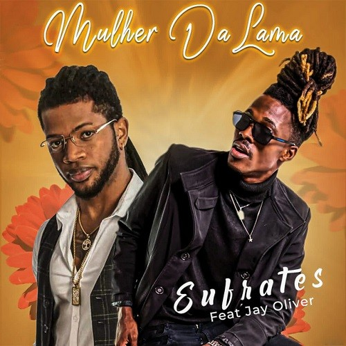 Eufrates - Mulher da Lama (feat. Jay Oliver)