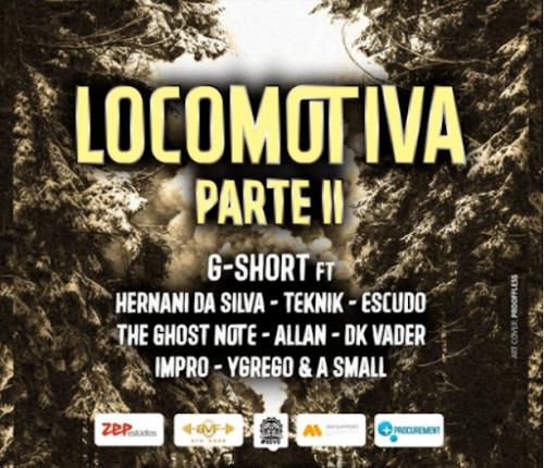 G-Short - Locomotiva Pt.2 (feat. Hernâni, Teknik, Escudo, Ghost Note, Allan, DK Vader, Impro, YGrego & ASmall)
