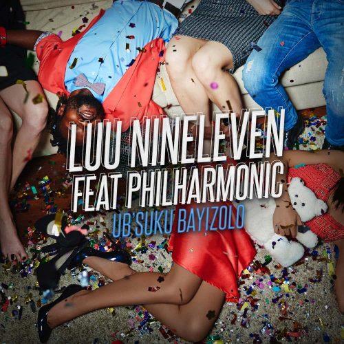 Luu Nineleven - Ub'suku Bayizolo (feat. Philharmonic)