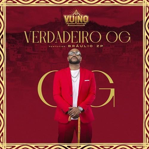 OG Vuino - Verdadeiro OG (feat. Brâulio ZP)