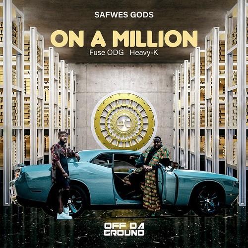 SAFWES GODS, Fuse ODG, Heavy-K - On a Million