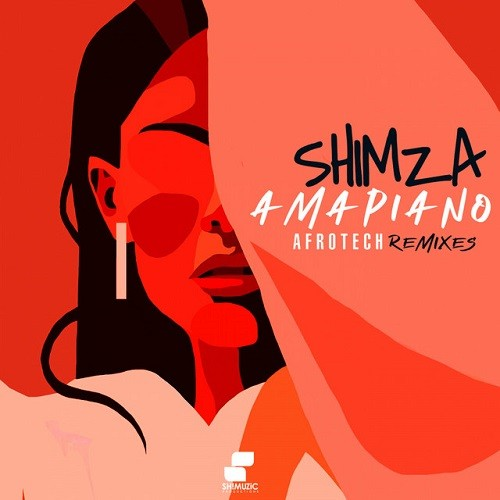 Shimza - Amapiano Afrotech Remixes