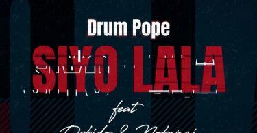 DrumPope - Siyo Lala (feat. OSKIDO & Nokwazi)
