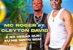 Mc Roger - É No Verão Onde Me Sinto Bem (feat. Cleyton David)