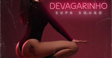 Supa Squad - Devagarinho