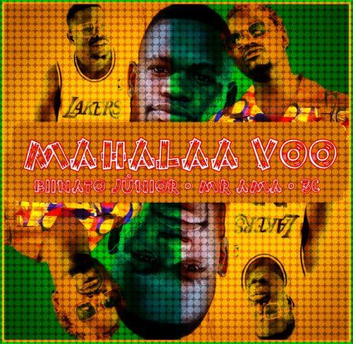 Biinato Júnior - Mahalaa Voo (feat. Mr Ama & 3C)