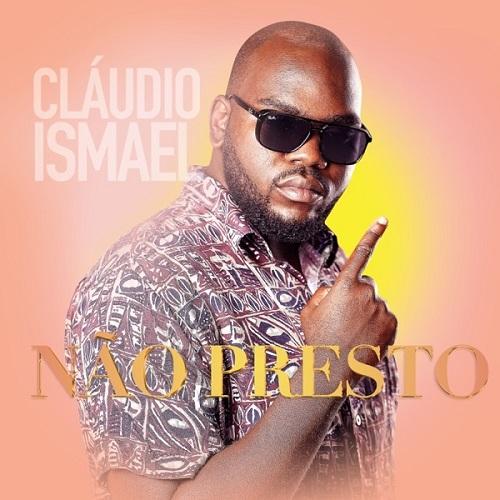 Cláudio Ismael - Não Presto