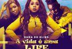 Dama do Bling - A vida é uma Life (feat. TheThree & Wézyma)