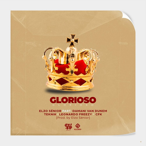 Elzo Sénior - Glorioso (feat. Damani Van Dunem, Teknik, Leonardo Freezy & CFK)