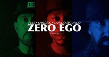 Fuse x Khronic x Mundo Segundo - Zero Ego