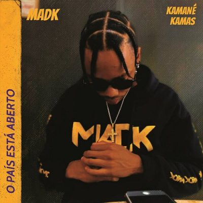 Mad K & Kamané Kamas - O País Está Aberto