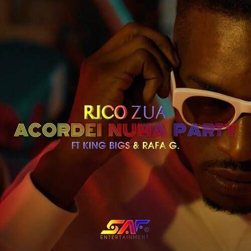 Rico Zua - Acordei Numa Party (feat. King Bigs & Rafa G)